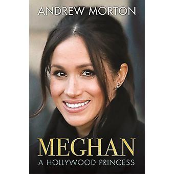 Meghan - en Hollywood prinsessa av Andrew Morton - 9781782439615 bok