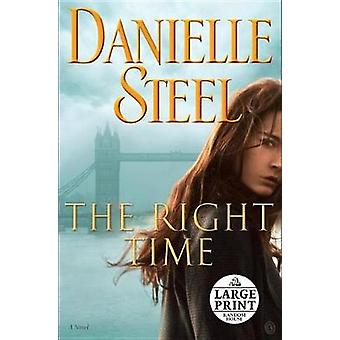 The Right Time by Danielle Steel - 9780525501251 Book