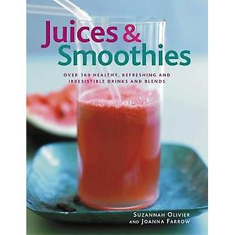Juices & Smoothies - Over 160 healthy - refreshing and irresistibl