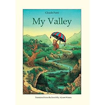 My Valley by Claude Ponti - Alyson Waters - 9780914671626 Book