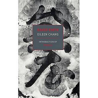 Naked Earth by Eileen Chang - Ailing Zhang - Yiyun Li - Perry Link -