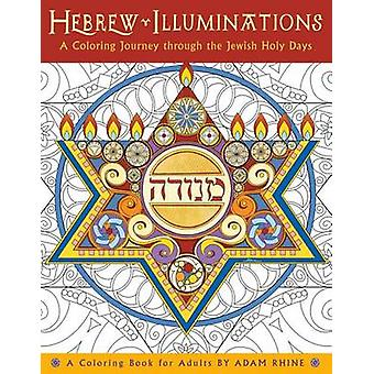 Hebrew Illuminations Coloring Book - A Coloring Journey Through the Je