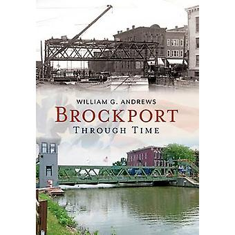 Brockport - - Through Time by William G Andrews - 9781635000054 Book