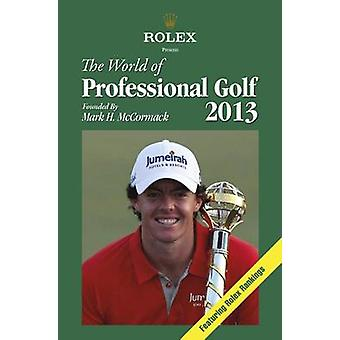 Rolex Presents-le monde du golf professionnel 2013-9781780973616 B