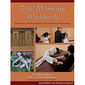 Thai Massage Workbook - For Basic - Intermediate - and Advanced Course