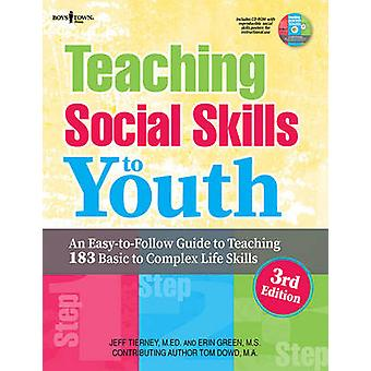 Teaching Social Skills to Youth - An Easy-to-Follow Guide to Teaching
