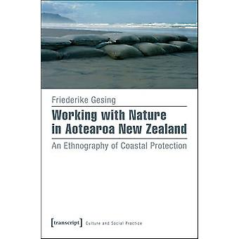 Working with Nature in Aotearoa New Zealand - An Ethnography of Coasta