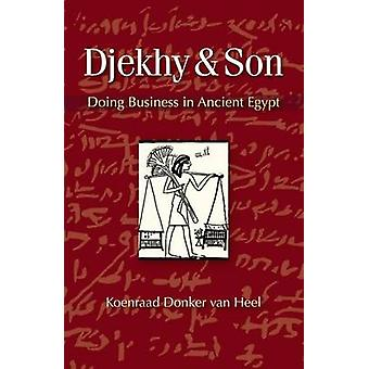 Djekhy & Son - Doing Business in Ancient Egypt by Koenraad Donker Van