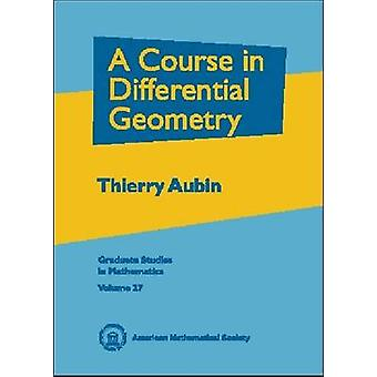A Course in Differential Geometry by Thierry Aubin - 9780821827093 Bo