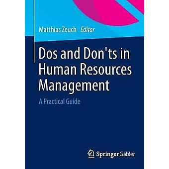 DOS and Don Ts in Human Resources Management A Practical Guide by Zeuch & Matthias
