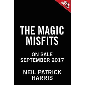 The Magic Misfits by Neil Patrick Harris - 9780316391825 Book