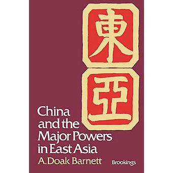 China and the Major Powers in East Asia by A. Doak Barnett - 97808157