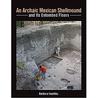 Een archaïsche Mexicaanse Shellmound en haar Entombed vloeren (monografie)