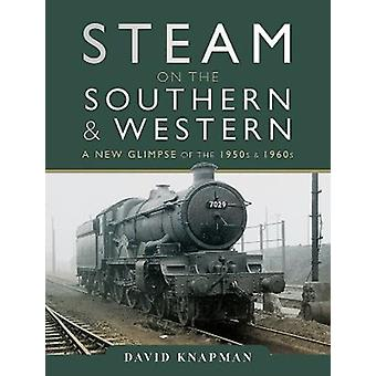 Steam on the Southern and Western by David Knapman