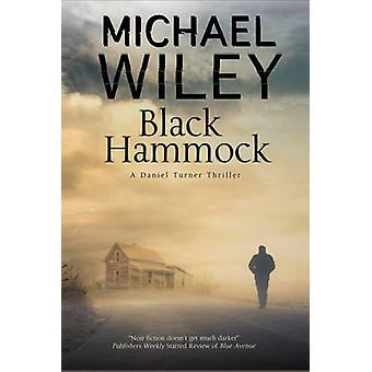 Black Hammock A noir thriller series set in Jacksonville Florida by Wiley & Michael