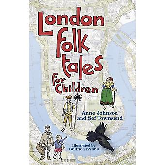 London Folk Tales for Children by Anne Johnson