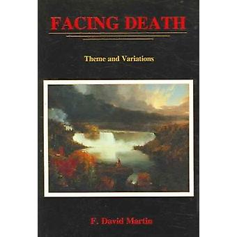 Facing Death - Theme and Variations by F. David Martin - 9780838756416