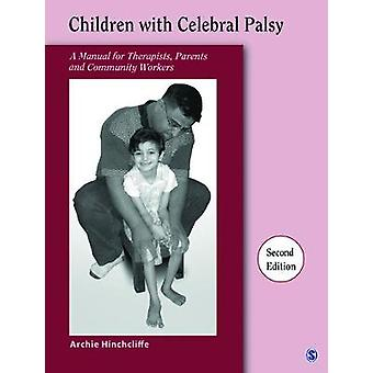Children With Cerebral Palsy A Manual for Therapists Parents and Community Workers by LTD & SAGE PUBLICATIONS PVT