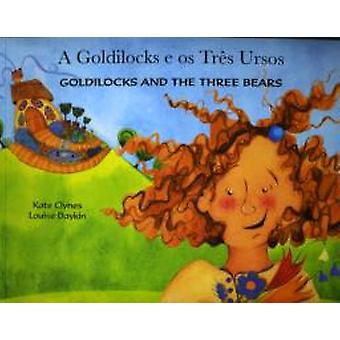 Goldilocks and the Three Bears EnglishPortuguese by Kate Clynes