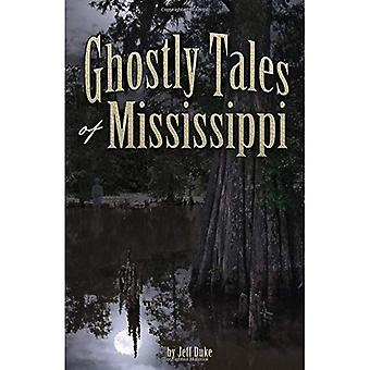 Ghostly Tales of Mississippi (Ghostly Tales)