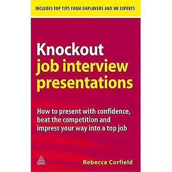 Knockout Job Interview Presentations by Corfield & Rebecca