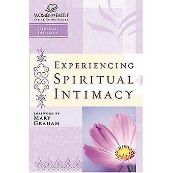Experiencing Spiritual Intimacy by Christa J. Kinde
