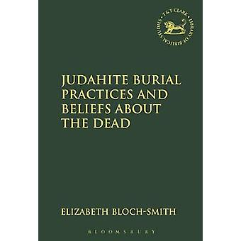 Judahite Burial Practices and Beliefs about the Dead by BlochSmith & Elizabeth