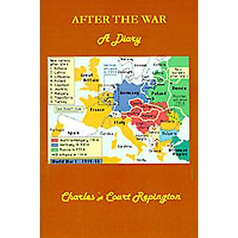 After the War A Diary by Repington & Charles A. Court