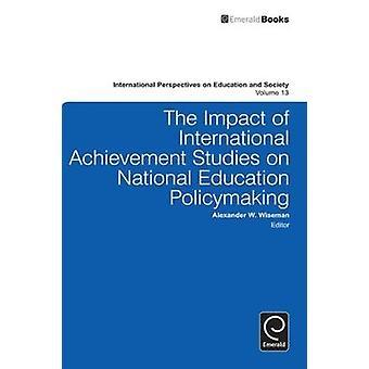 Effekterna av internationella prestations studier på nationell utbildningspolitiska beslut av Wiseman & Alexander W.