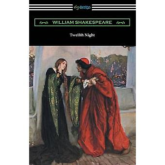 Twelfth Night or What You Will Annotated by Henry N. Hudson with an Introduction by Charles Harold Herford by Shakespeare & William