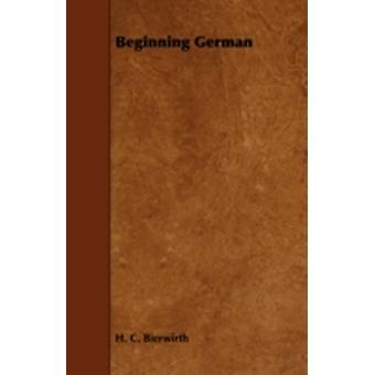 Beginning German by Bierwirth & H. C.