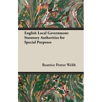 English Local Government Statutory Authorities for Special Purposes by Webb & Beatrice Potter