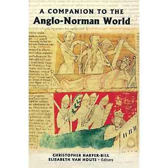 A Companion to the AngloNorman World by HarperBill & Christopher
