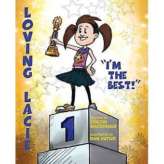 Loving Lacie Im the Best by MacDonald & Kristin