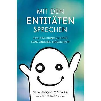 Mit Den Entitten Sprechen  Talk to The Entities  German by OHara & Shannon