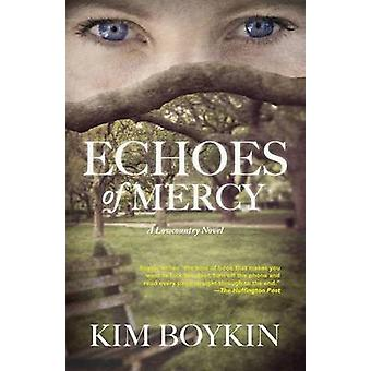 Echoes of Mercy A Lowcountry Novel by Boykin & Kim