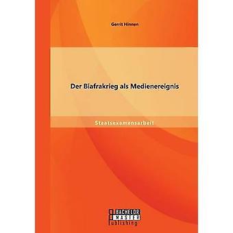 Der Biafrakrieg als Medienereignis by Hinnen & Gerrit