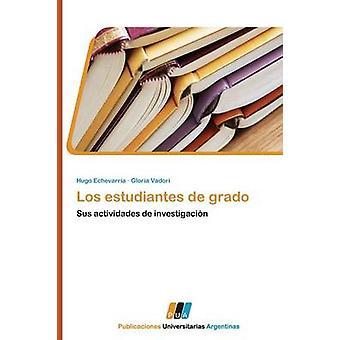 Los Estudiantes de Grado by Echevarria Hugo