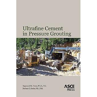 Ultrafine Cement in Pressure Grouting by Raymond W Henn - 97807844102