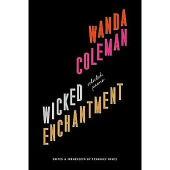 Wicked Enchantment - Selected Poems by Wanda Coleman - 9781574232370 B