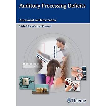 Auditory Processing Deficits - Assessment and Intervention by Vishakha