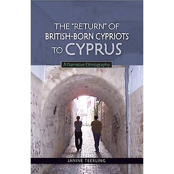 Return of British-Born Cypriots to Cyprus - A Narrative Ethnography by