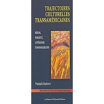 Trajectoires Culturelles Transamaricaines - Madias - Publicita - Litta