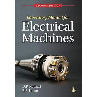 Laboratory Manual for Electrical Machines by D.P. Kothari - 978938590