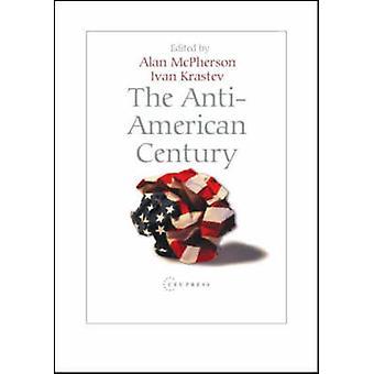 Det anti-amerikanska århundradet av Ivan Krastev - Alan McPherson - 97896373