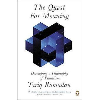 Die Suche nach Sinn - Entwicklung einer Philosophie des Pluralismus von Tariq