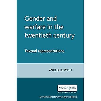 Gender and Warfare in the Twentieth Century: Textual Representations