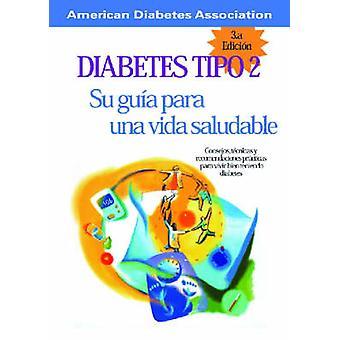 Diabetes Tipo 2 - Su guia para una vida saludable by American Diabetes