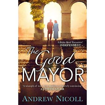 The Good Mayor by Andrew Nicoll - 9781785302374 Book