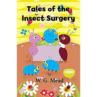 Tales of the Insect Surgery by W. G. Mead - 9780722349243 Book